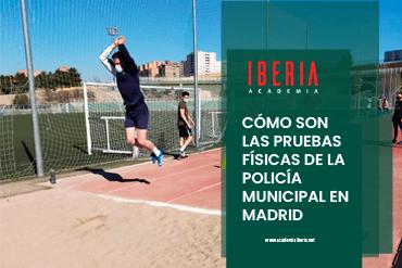 como son pruebas fisicas policia municipal madrid 09