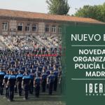 Novedades en la Organizacion de la Policia Local de Madrid